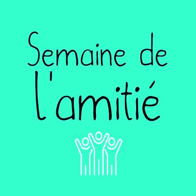 Carême 2019 - Semaine de l'Amitié
