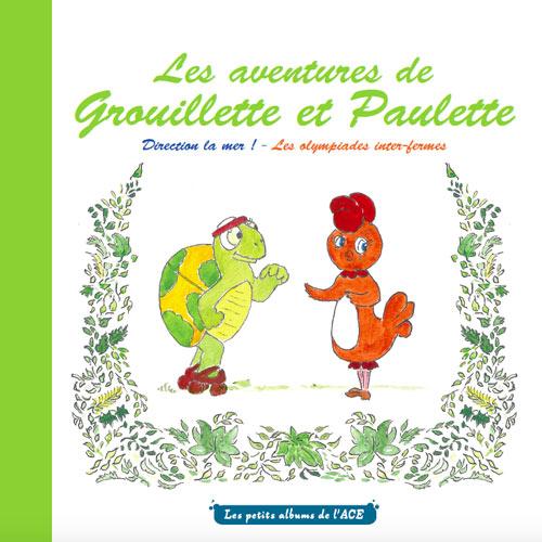 Grouillette et Paulette le livre illustré de l'ACE